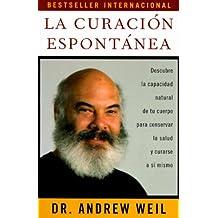 La curación espontánea: Spontaneous Healing - Spanish-Language Edition (Vintage Espanol)