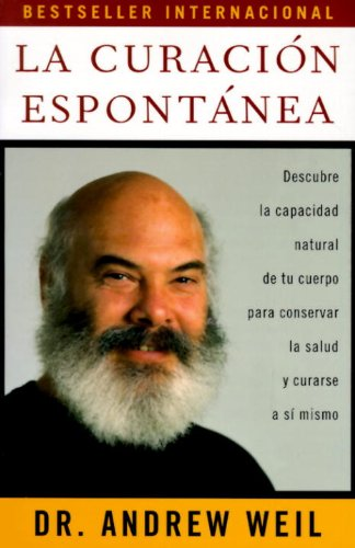 La curación espontánea: Spontaneous Healing - Spanish-Language Edition (Spanish Edition)