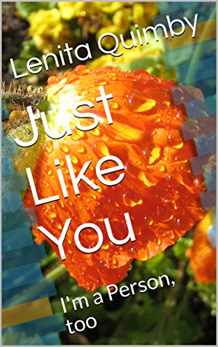 Just Like You: I'm a Person, too (English Edition)