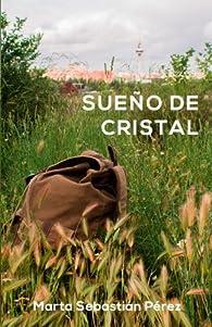 SUEÑO DE CRISTAL par SARA SEBASTIAN PEREZ