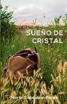 SUEÑO DE CRISTAL par SEBASTIAN PEREZ