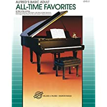 Alfred's Basic Adult Piano Course - All-Time Favorites Book 2: Learn How to Play Piano with This Esteemed Method