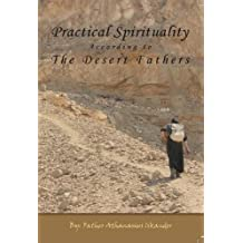Practical Spirituality According to the Desert Fathers (English Edition)
