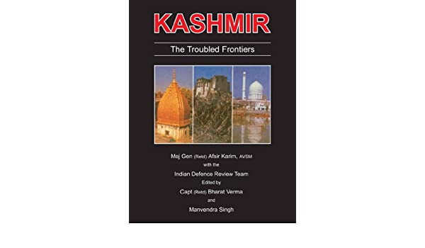 Kashmir: The Troubled Frontiers