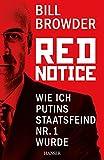Produkt-Bild: Red Notice: Wie ich Putins Staatsfeind Nr. 1 wurde