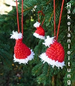 Häkelbuch, Häkelbuch Weihnachten, häkeln Weihnachten, Weihnachtsmannmützen für den Weihnachtsbaum häkeln