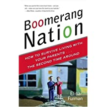 Boomerang Nation: How to Survive Living with Your Parents...the Second Time Around by Elina Furman (2005-05-10)
