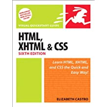HTML, XHTML, and CSS, Sixth Edition: Visual QuickStart Guide: With XHTML and CSS (Visual QuickStart Guides)