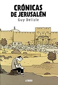 Crónicas de Jerusalén par Guy Delisle