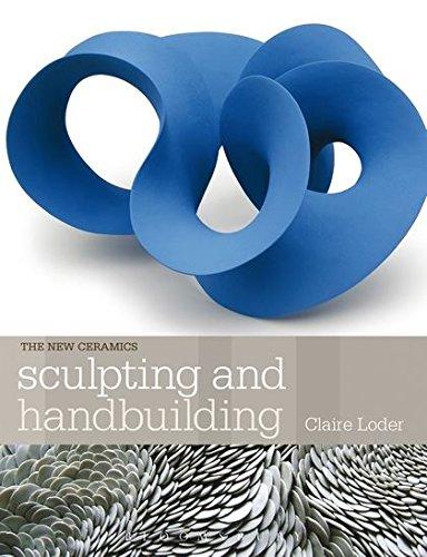 Sculpting and Handbuilding (New Ceramics) por Claire Loder