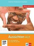 Aussichten A2.1: Deutsch als Fremdsprache für Erwachsene. Kurs-/Arbeitsbuch + 2 Audio-CDs + DVD