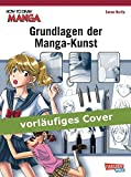 Grundlagen der Manga-Kunst (How To Draw Manga)