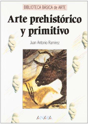 Arte prehistorico y primitivo por Juan Antonio Ramirez