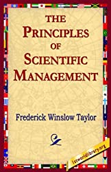 The Principles of Scientific Management by Frederick Winslow Taylor (2005-05-20)
