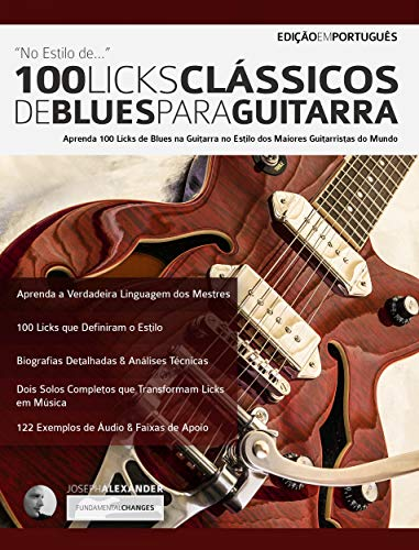 100 Licks Clássicos de Blues para Guitarra: Aprenda 100 Licks de ...