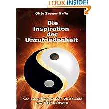 Die Inspiration der Unzufriedenheit - von energieraubenden Zuständen zur MegaPower (German Edition)
