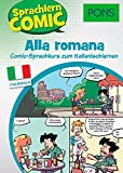 PONS Sprachlern-Comic Italienisch - Alla romana: Comic-Sprachkurs zum Italienischlernen