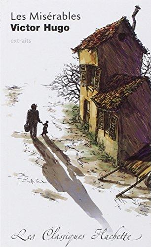 Les Misrables : Extraits : commentaires explicatives, questionnaires, bilans, documents et parcours thmatique