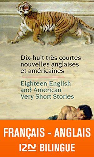 Bilingue français-anglais : 18 English and American Very Short Stories - 18 très courtes nouvelles anglaises et américaines (BILINGUES) (French Edition)
