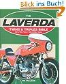 Laverda Twins & Triples Bible: 650 & 750 cc Twins - 1000 & 1200 cc Triples: 1968-1986 Bible