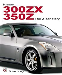 Nissan 300ZX and 350Z: The Z-Car Story by Brian Long (2004-08-05)