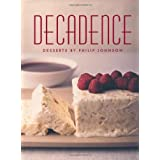 Decadence: Desserts by Philip Johnson (Cookery)