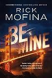 Be Mine by Rick Mofina