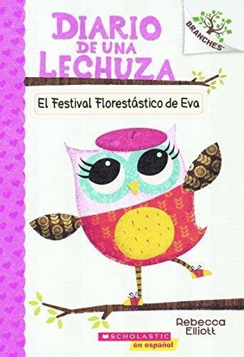 El Festival Florestatico de Eva (Eva's Treetop Festival) (Diario de una Lechuza)