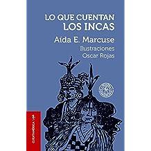 Lo Que Cuentan los Incas = Tales of the Incas (Cuentamerica)