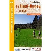 Le Haut-Bugey... à pied : 24 promenades et randonnées