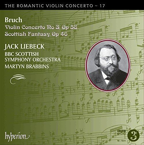 Bruch: Das romantische Violinkonzert Vol.17 - Konzert Nr.3 Op.58 / Schottische Fantasie Op.46