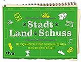 Stadt Land Schuss: Das Spielebuch mit 60 neuen Kategorien  - Die Fußball-Variante von Stadt-Land-Fluss