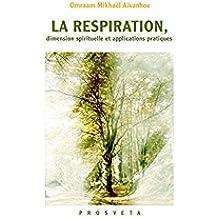 LA RESPIRATION, dimension spirituelle et applications pratiques (Brochures (FR)) (French Edition)