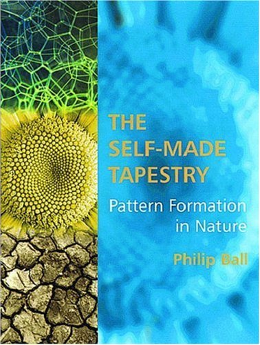 The Self-Made Tapestry: Pattern Formation in Nature by Philip Ball (1999-01-07)