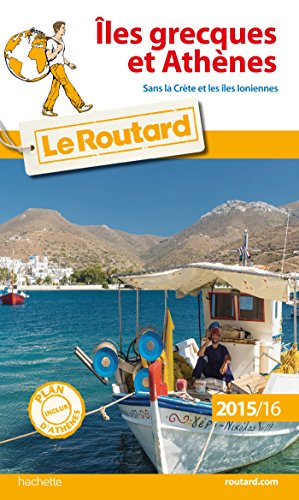 Guide du Routard Îles grecques et Athènes 2015/2016 par Collectif