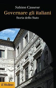 Governare gli italiani: Storia dello Stato (Collezione di testi e di studi) von [Cassese, Sabino]