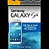 Samsung Galaxy S4 : 100 Tips & Tricks To Mastering The Galaxy S4 (English Edition)