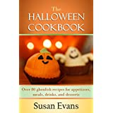 The Halloween Cookbook: Over 80 Ghoulish recipes for appetizers, meals, drinks, and desserts (English Edition)