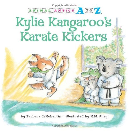 Kylie Kangaroo's Karate Kickers (Animal Antics A to Z) by Barbara deRubertis (1-Jan-2011) Paperback