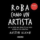 Roba Como Un Artista / Steal Like an Artist = Steal Like an Artist