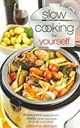 [ Slow Cooking Just For Yourself Restaurant Quality Food-Ready When You Walk Through Your Door ] By Atkinson, Catherine ( Author ) Sep-2005 [ Paperback ] Slow Cooking Just for Yourself Restaurant Quality Food-ready When You Walk Through Your Door