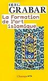 La formation de l'art islamique