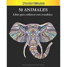 50 Animal Mandalas Para Colorear: Libro para colorear para adultos con patrones de animales y mandalas. (¡Leones, lobos, elefantes, osos, búhos, caballos, perros, gatos y muchos más!)