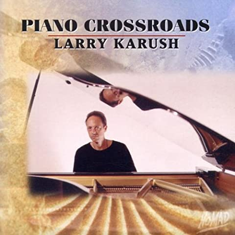 Piano Crossroads by Larry Karush (1996-08-01)