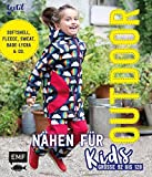 Outdoor nähen für Kids: Softshell, Fleece, Sweat, Bade-Lycra & Co. – Größe 92 bis 128