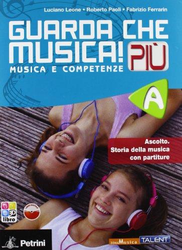 Guarda che musica! Più. Vol. A. Per la Scuola media. Con CD-ROM. Con espansione online