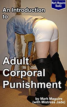 An Introduction to Adult Corporal Punishment by [Maguire, Mark, Jade, Mistress]