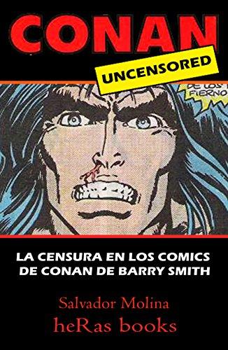 CONAN UNCENSORED: La Censura en los Comics de Conan de Barry Smith por Salvador Molina