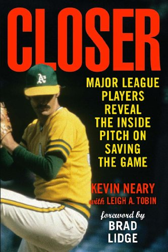 Closer: Major League Players Reveal the Inside Pitch on Saving the Game (English Edition)