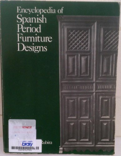 Encyclopaedia of Spanish Period Furniture Designs por Jose Claret Rubira
